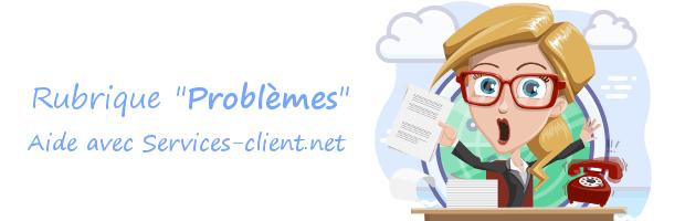 Aide pour contacter un service client Problèmes