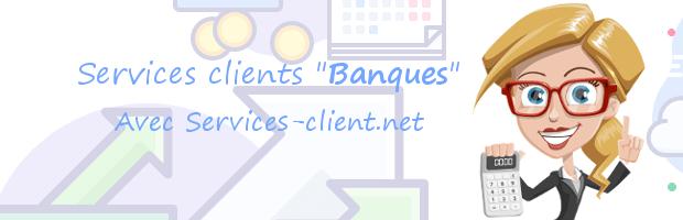 Aide pour contacter un service client Banque