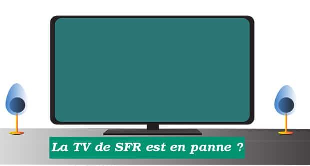 Pannes avec la TV de SFR