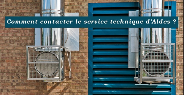 contacter le service technique d'Aldes